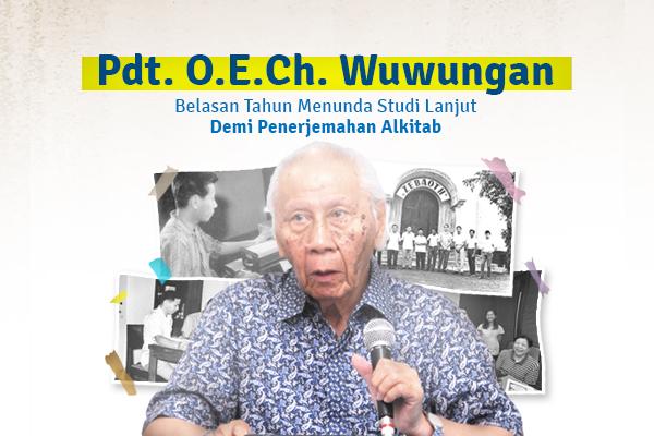 Pdt. O.E.Ch. Wuwungan: Belasan Tahun Menunda Studi Lanjut Demi Penerjemahan Alkitab