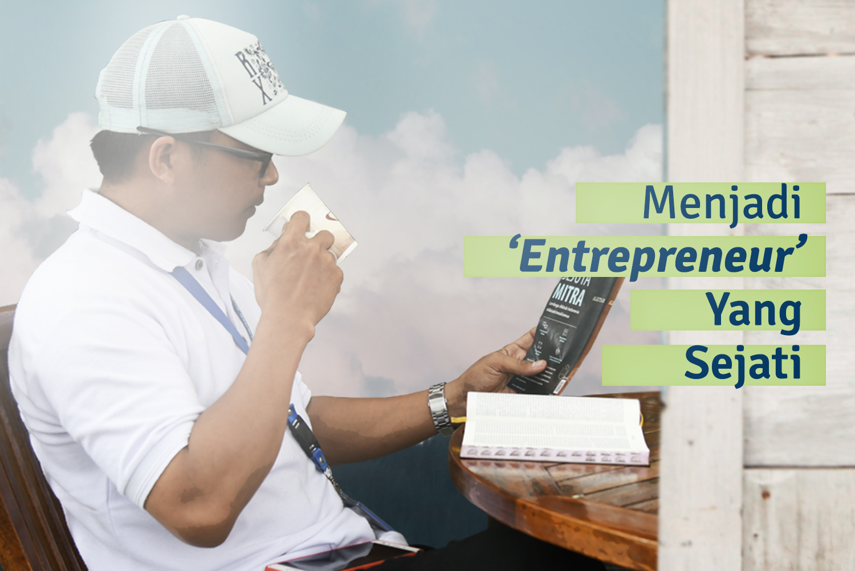 Menjadi 'Entrepreneur' Yang Sejati