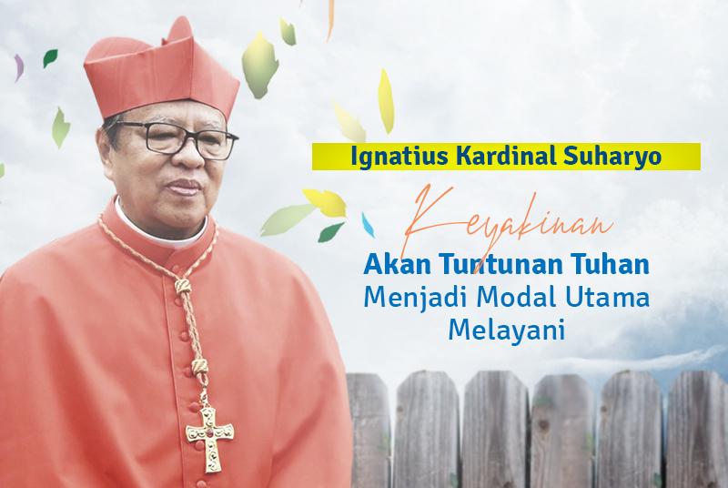 Kesaksian Ignatius Kardinal Suharyo: Keyakinan Akan Tuntunan Tuhan Menjadi Modal Utama Melayani