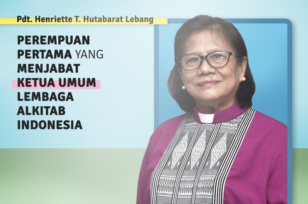 Pdt. Henriette T. Hutabarat Lebang :  Perempuan Pertama Yang Menjabat Ketua Umum LAI