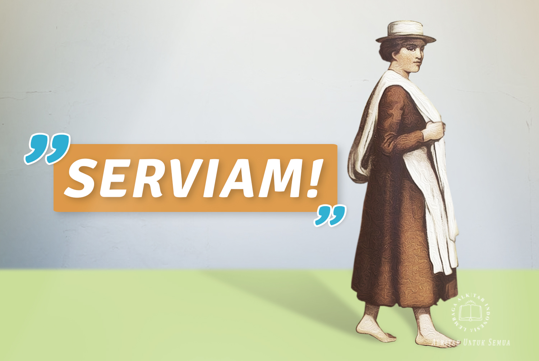 SERVIAM!