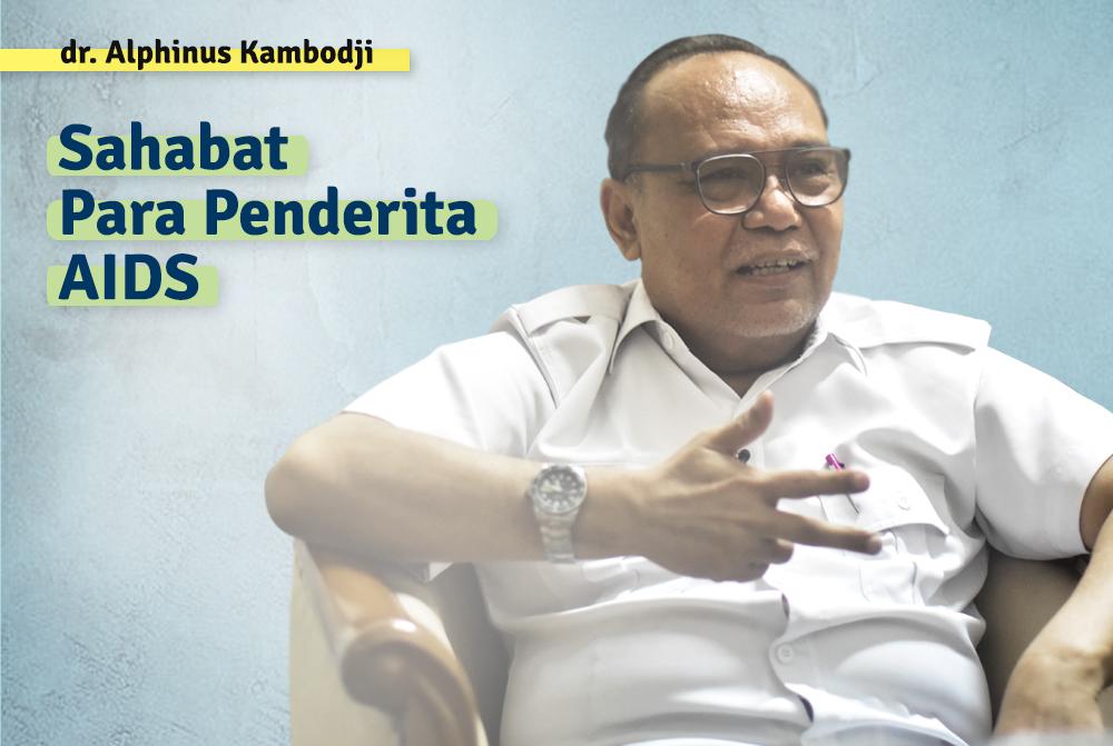 Dr. Alphinus Kambodji: Sahabat Para Penderita AIDS