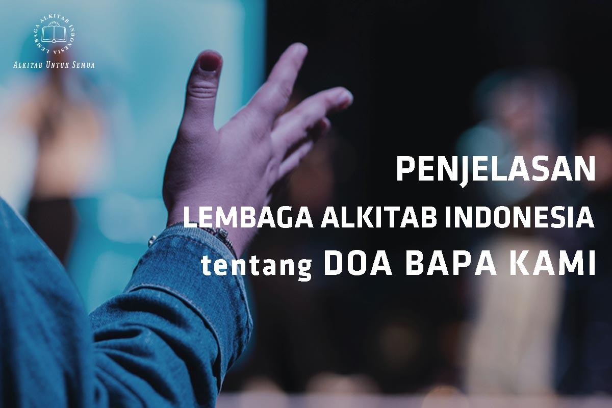 PENJELASAN LEMBAGA ALKITAB INDONESIA tentang DOA BAPA KAMI