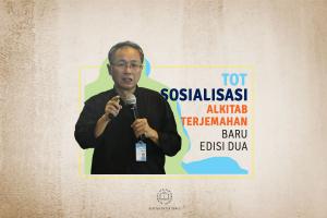 Sosialisasi Alkitab Terjemahan Baru Edisi Dua