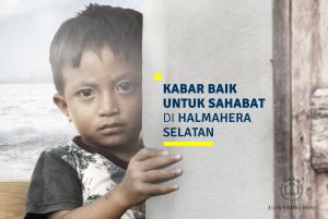 Kabar Baik untuk Sahabat di Halmahera Selatan
