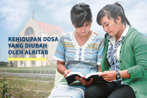 KEHIDUPAN DOSA YANG DIUBAH OLEH ALKITAB