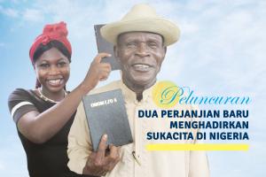 Peluncuran Dua Perjanjian Baru Menghadirkan Sukacita di Nigeria