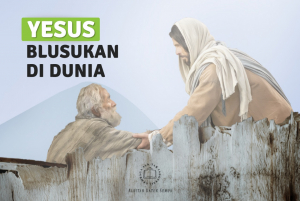 YESUS 'BLUSUKAN' DI DUNIA