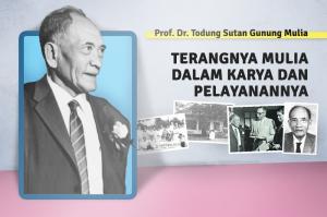 Prof. Dr. Todung Sutan Gunung Mulia: Terangnya Mulia dalam Karya dan Pelayanannya