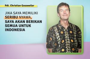 Pdt. Christian Gossweiller: Jika Saya Memiliki Seribu Nyawa,  Saya akan Berikan Semua untuk Indonesia