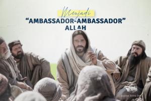"MENJADI ""AMBASSADOR-AMBASSADOR"" ALLAH"