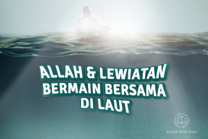 Allah dan Lewiatan Bermain Bersama di Laut