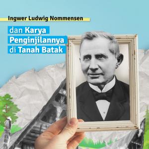 Ingwer Ludwig Nommensen dan Karya Penginjilannya di Tanah Batak